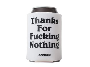 "Doomed Brand ""Thanks For Nothing"" Can Cooler"