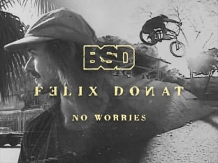 Felix Donat - BSD No Worries BMX Street Video