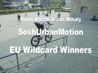 Robin Kachfi & Jan Mihaly won  SoshUrbanMotion EU wildcard