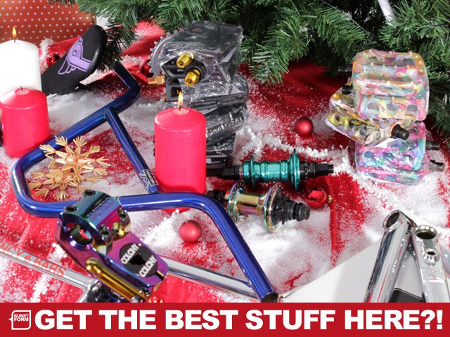 BMX Bikes & parts for Xmas? Get the best stuff from us!